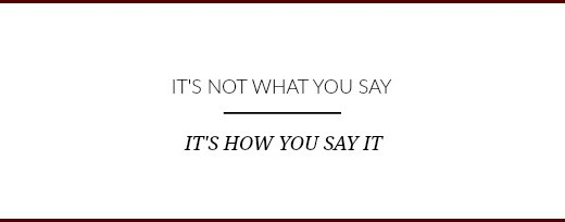 it's not what you say quote