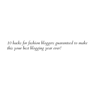 blog-hacks-for-fashion-bloggers